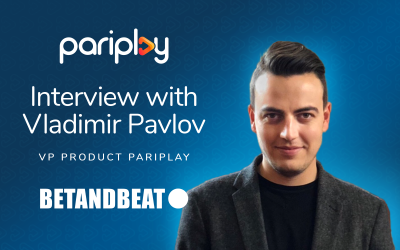 Interview with Pariplay's VP of Product Vladimir Pavlov for BETANDBEAT™